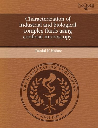 Characterization Of Industrial And Biological Complex Fluids Using Confocal Microscopy.