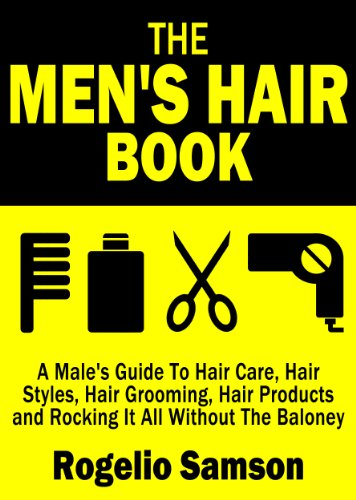 the-mens-hair-book-a-males-guide-to-hair-care-hair-styles-hair-grooming-hair-products-and-rocking-it