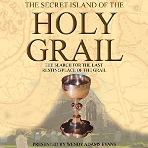 The Secret Island of the Holy Grail | [Robin Walton]