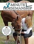 3-Minute Horsemanship: 60 Amazingly A...