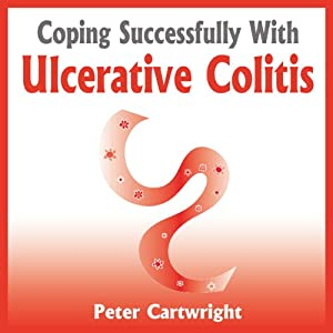 Coping Successfully With Ulcerative Colitis | [Peter Cartwright]