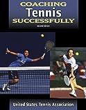 Coaching Tennis Successfully (Coaching S...