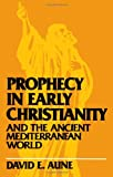 img - for Prophecy in Early Christianity and the Ancient Mediterranean World book / textbook / text book