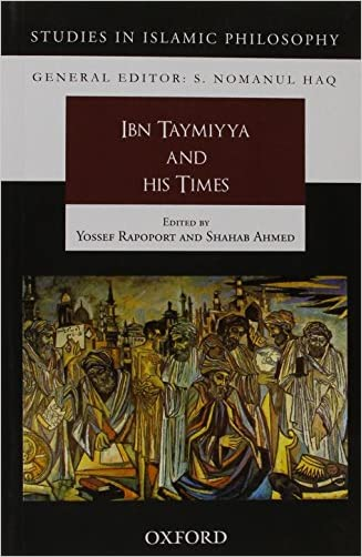 Ibn Taymiyya and his Times (Studies in Islamic Philosphy) written by Yossef Rapoport