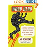Word Hero: A Fiendishly Clever Guide to Crafting the Lines that Get Laughs, Go Viral, and Live Forever