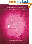 Mama Gena's School of Womanly Arts: Using the Power of Pleasure to Have Your Way with the World (How to Use the Power of Pleasure) (English Edition)