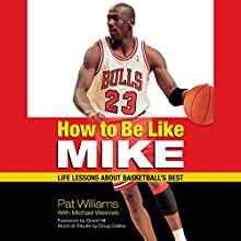 How to Be Like Mike: Life Lessons about Basketball's Best Audiobook by Michael Weinreb, Pat Williams Narrated by Bob Dunsworth