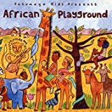 Putumayo Kids Presents African Playground Putumayo Kids Presents