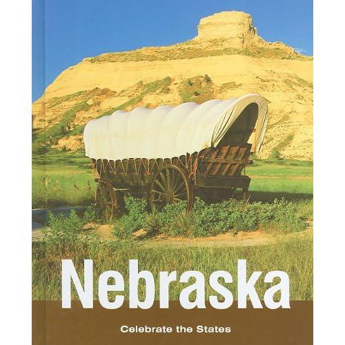 Nebraska (Celebrate the States, Second) Ruth Bjorklund and Marlee Richards