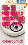 Lose 20 Pounds In 2 Months And Keep I...