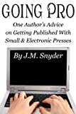 img - for Going Pro: One Author's Advice on Getting Published with Small and Electronic Presses book / textbook / text book
