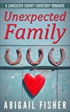 img - for Amish Romance: Unexpected Family (A Lancaster County Courtship Romance) book / textbook / text book