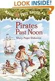 Magic Tree House #4: Pirates Past Noon