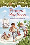 Magic Tree House #4: Pirates Past Noon: Magic Tree House Series, Book 4 (A Stepping Stone Book(TM))