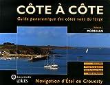 echange, troc Jean-Louis Guéry - Côte à côte Guide panoramique des côtes vues du large : Tome 1, Navigation d'Etel au Crouesty