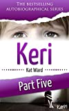 KERI Part 5: Karin (Child Abuse True Stories)