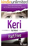 KERI Part 5: Karin (Child Abuse True Stories)