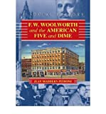 img - for [(F.W. Woolworth and the American Five and Dime: A Social History )] [Author: Jean Maddern Pitrone] [Apr-2007] book / textbook / text book