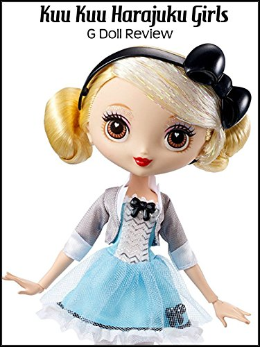 Review: Kuu Kuu Harajuku Girls G Doll Review on Amazon Prime Video UK