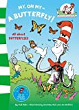 Dr Seuss My Oh My A Butterfly (The Cat in the Hat's Learning Library)