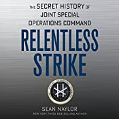 Relentless Strike: The Secret History of Joint Special Operations Command | [Sean Naylor]