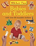 Sticker Fun: Babies and Toddlers: Wit...
