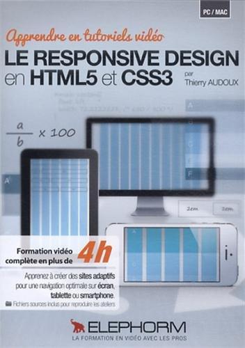 Apprendre en tutorirels vidéo le Responsive Design en HTML5 et CSS3, Formation vidéo complète en plus de 4h, Apprenez à créer des sites adaptifs pour une navigation optimale sur écran, tablette ou smartphone