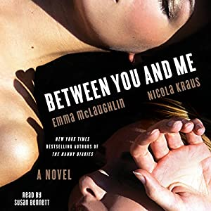 Between You and Me: A Novel | [Emma McLaughlin, Nicola Kraus]