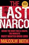 The Last Narco: Inside the Hunt for El Chapo, the Worlds Most Wanted Drug Lord
