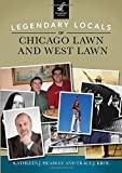 img - for Legendary Locals of Chicago Lawn and West Lawn book / textbook / text book