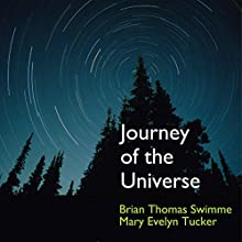 Journey of the Universe | Livre audio Auteur(s) : Brian Thomas Swimme, Mary Evelyn Tucker Narrateur(s) : Marc S. Cashman