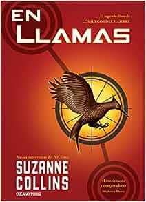 Los Juegos Del Hambre 2: En Llamas (vol. 2): SUZANNE COLLINS