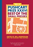 The Pushcart Prize XXXVI: Best of the Small Presses (2012 Edition)  (The Pushcart Prize)