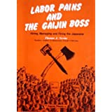 Labor Pains and the Gaijin Bossby Thomas J Nevins