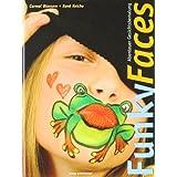 """Funky Faces - Abenteuer Gesichtsbemalungvon """"Ren� Reiche"""""""