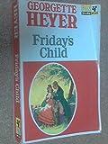 Friday's Child (0330202650) by Georgette Heyer