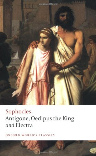 Antigone, Oedipus the King, Electra (Oxford World's...