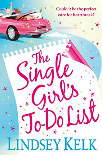 Lindsey Kelk - The Single Girl's To-Do List