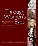 Through Womens Eyes, Combined Volume: An American History with Documents