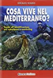 img - for Cosa vive nel Mediterraneo? Guida all'identificazione per i subacquea e snorkeling book / textbook / text book
