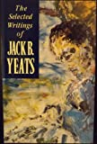 Selected Writings (0233986472) by Yeats, Jack B.