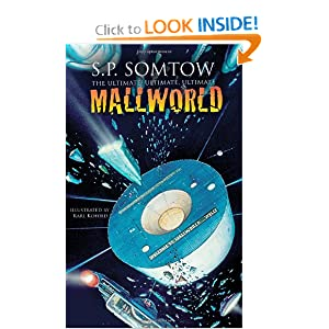 The Ultimate, Ultimate, Ultimate Mallworld: The 35th Anniversary Complete Mallworld Collection by S.P. Somtow and Karl Kofoed