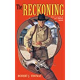 THE RECKONING: A Jess Williams Western ~ Robert J. Thomas