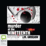 Murder at the Nineteenth | J. M. Gregson