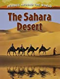 The Sahara Desert (Deserts Around the World)