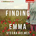 Finding Emma (       UNABRIDGED) by Steena Holmes Narrated by Natalie Ross