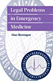 img - for Legal Problems in Emergency Medicine (Oxford Handbooks in Emergency Medicine) book / textbook / text book