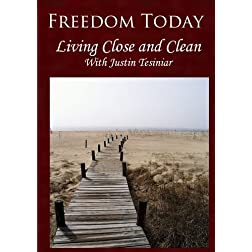 Freedom Today- Living Close and Clean