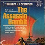 The Assassin Gambit: Gamester Wars, Book 2 (       UNABRIDGED) by William R. Forstchen Narrated by George Newbern