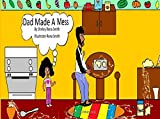 Dad Made A Mess (Growing With Chloe) (Volume 2)